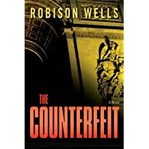 The Counterfeit [Hardcover] by Robison E. Wells