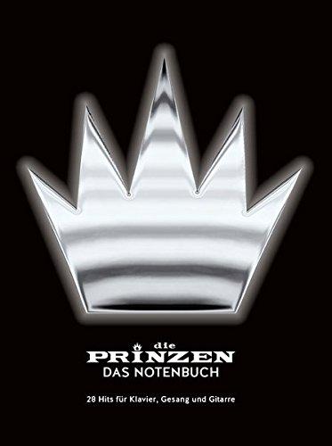 Die Prinzen: Das Notenbuch - 28 Hits für Klavier, Gesang und Gitarre: Noten, Songbook