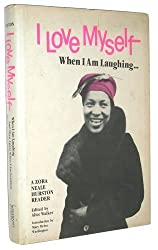 I love myself when I am laughing ... and then again when I am looking mean and impressive: A Zora Neale Hurston reader Hardcover 1979