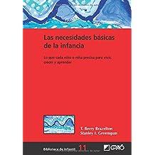 Las necesidades básicas de la infancia: 011 (Biblioteca De Infantil)