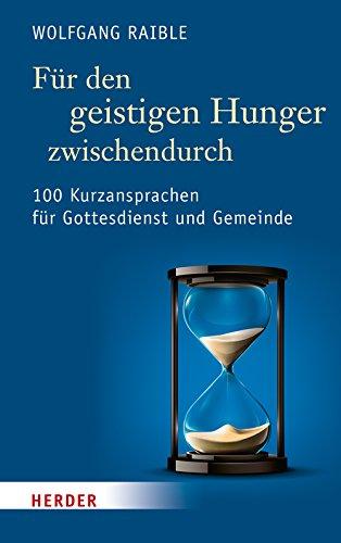 Für den geistigen Hunger zwischendurch: 100 Kurzansprachen für Gottesdienst und Gemeinde