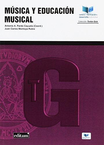 Música y Educación Musical (Textos Guía) por Antonio Pardo Cayuela