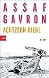 Achtzehn Hiebe: Roman von Assaf Gavron
