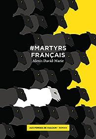 #Martyrs Français par Alexis David-Marie