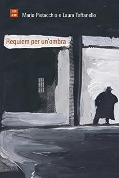 Requiem per un'ombra (B-polar) di [Toffanello Laura]