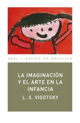 La imaginación y el arte en la infancia (Básica de Bolsillo) por Lev Semenovich Vigotsky