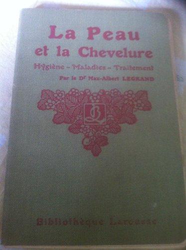 La peau et la chevelure. Hygiène. Maladies. Traitement. Editions Larousse. Début XX e. Broché. 128 pages. (Médecine, Dermatologie, Peau, Cheveux)