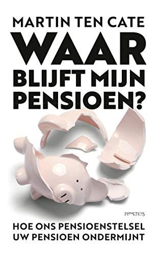 Waar blijft mijn pensioen? (Dutch Edition)