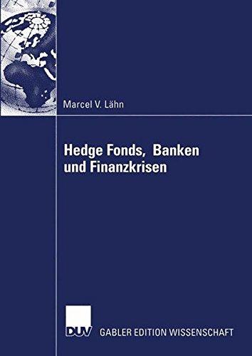 Hedge Fonds, Banken und Finanzkrisen: Die Bedeutung Außerbilanzieller Leverage-Effekte durch Finanzderivate für das Risikomanagement von ... Systemische Risiko des Globalen Finanzsystems