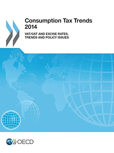 Consumption tax trends 2014 : vat/gst and excise rate, trends and policy issues