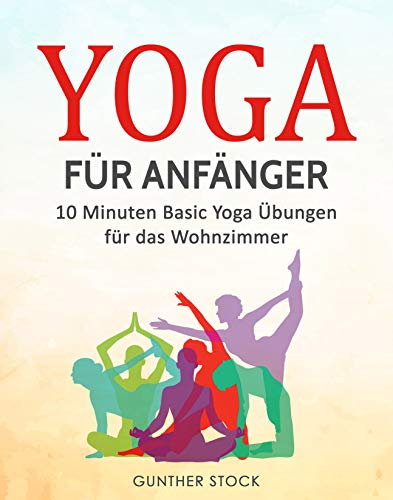 Yoga für Anfänger: 10 Minuten Basic Yoga Übungen für das Wohnzimmer - Welt Fotos, Die Verändert Die
