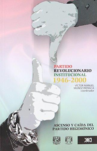 Partido Revolucionario Institucional, 1946-2000: Ascenso y caída del partido hegemónico (Sociología y política)
