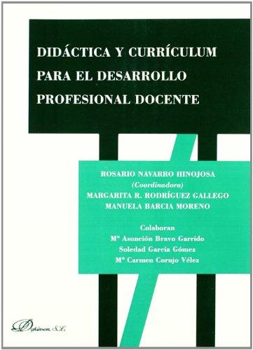 Didáctica y currículum para el desarrollo profesional docente por Rosario Navarro Hinojosa [et al.]