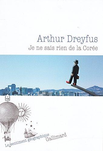 Je ne sais rien de la Corée (Le sentiment géographique) par Arthur Dreyfus