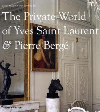 The Private World of Yves Saint Laurent & Pierre Bergé por Robert Murphy