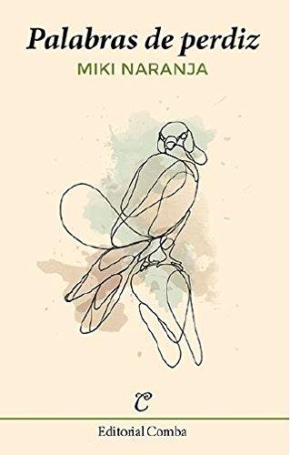 Palabras de perdiz (Poesía) por Miki Naranja