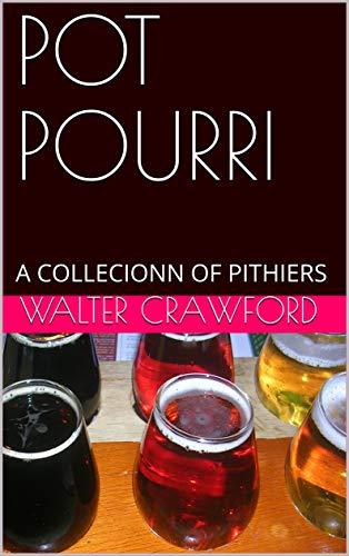 POT POURRI: A COLLECIONN OF PITHIERS (pot pourri series Book 1) (English Edition)