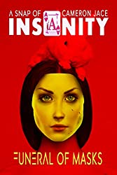 Funeral of Masks ( Snaps of Insanity ): The Insanity Series Short Stories (English Edition)