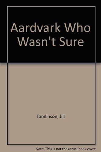 aardvark-who-wasnt-sure