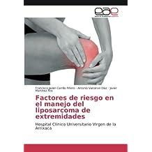 Factores de riesgo en el manejo del liposarcoma de extremidades: Hospital Clínico Universitario Virgen de la Arrixaca
