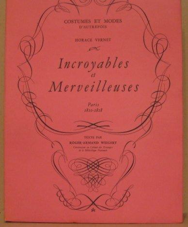 Incroyables et Merveilleuses. Paris, 1810-1818 / Costumes et Modes d'Autrefois