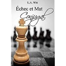 Échec et Mat Conjugal