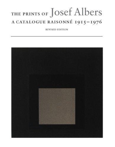 The Prints of Josef Albers: A Catalogue Raisonne 1915-1976 by Brenda Danilowitz (2009-11-01)