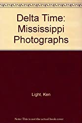Delta Time: Mississippi Photographs