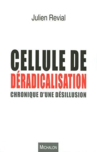 Cellule de déradicalisation : chronique d'une désillusion par Julien Revial