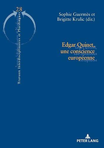 Edgar Quinet, une conscience européenne (Travaux interdisciplinaires et plurilingues t. 28)