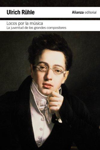 Locos por la música: La juventud de los grandes compositores (El Libro De Bolsillo - Humanidades) por Ulrich Rühle
