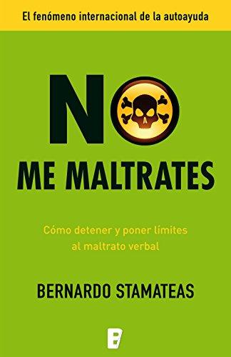 No me maltrates: Cómo detener y poner límites al maltrato verbal