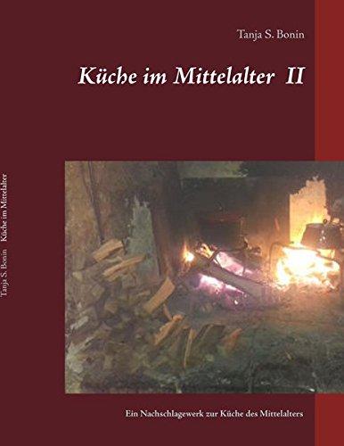 Küche im Mittelalter II: Lebensmittel, Gewürze und Kräuter