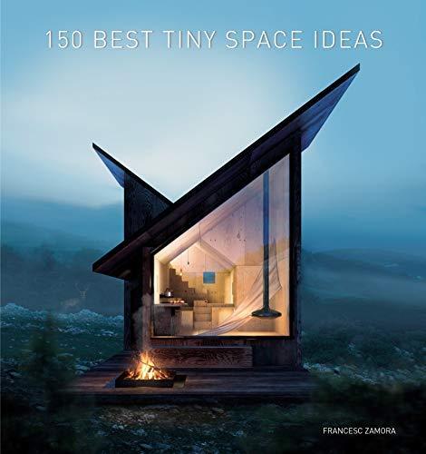 Descargar Libros 150 Best Tiny Space Ideas Archivo PDF