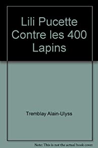 Lili Pucette Contre les 400 Lapins par Alain Ulysse Tremblay