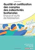 Qualité et certification des comptes des collectivités territoriales - Enjeux et outils de fiabilisation
