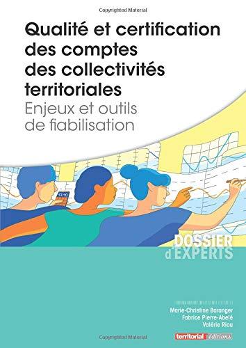 Qualité et certification des comptes des collectivités territoriales - Enjeux et outils de fiabilisation par Mme Marie-Christine Baranger