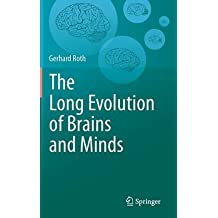 [(The Long Evolution of Brains and Minds)] [ By (author) Gerhard Roth ] [June, 2013]