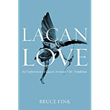 Lacan on Love: An Exploration of Lacan′s Seminar VIII, Transference