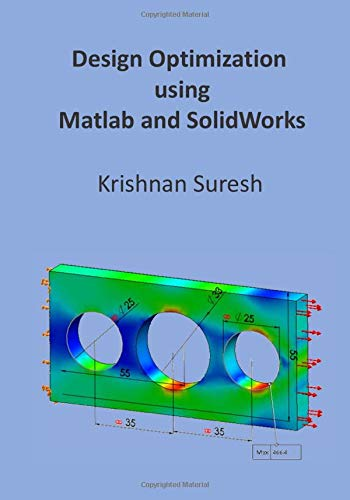 Design Optimization using Matlab and SolidWorks
