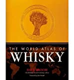 The World Atlas of Whisky [ THE WORLD ATLAS OF WHISKY ] by Broom, Dave (Author ) on Oct-18-2010 Hardcover