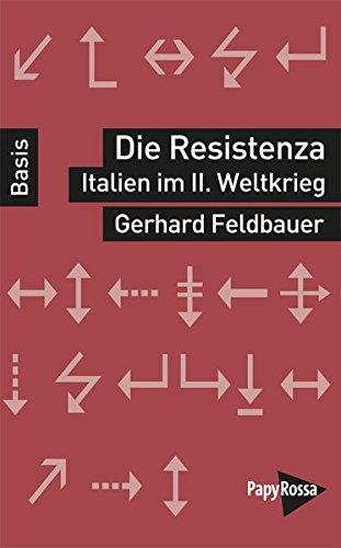 Die Resistenza - Italien im Zweiten Weltkrieg. Basiswissen Politik/Geschichte/Ökonomie