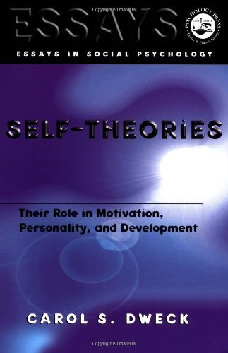 Self-theories: Their Role in Motivation, Personality, and Development (Essays in Social Psychology) by Carol S. Dweck (2000-01-27)