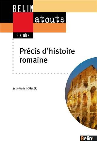 Precis d'histoire romaine - de la Rome des Bergers à l'Empire des Césars