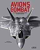 Avions de combat - Les modèles qui ont marqué l'histoire de l'aviation militaire
