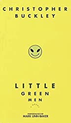 Little Green Men by Christopher Buckley (1999-03-02)
