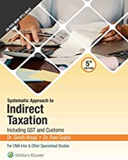 Systematic Approach to Indirect Taxation including GST and Customs , for CMA Inter (5th Edition 2020)