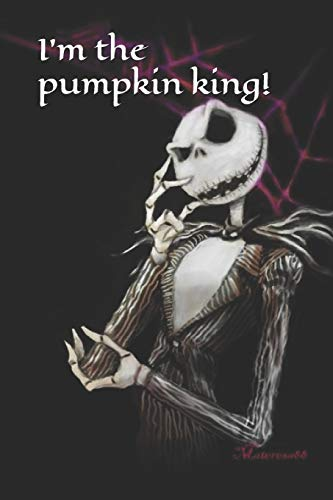 I'm the pumpkin king!: A Halloween themed notebook for your everyday needs (Jack King Halloween The Pumpkin)