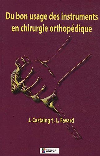 Du bon usage des instruments en chirurgie orthopedique 2e edition