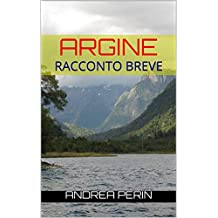 ARGINE: Racconto breve (RACCONTI VENEZIANI Vol. 2)